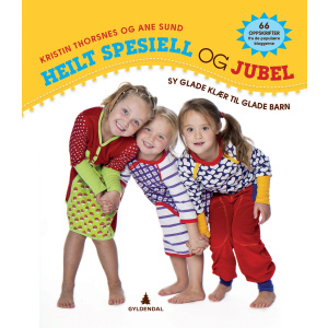 Heilt spesiell & Jubel, «Sy glade klær til glade barn»